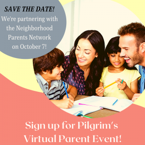 Join Pilgrim at our virtual parent event with the Neighborhood Parents Network on October 7!