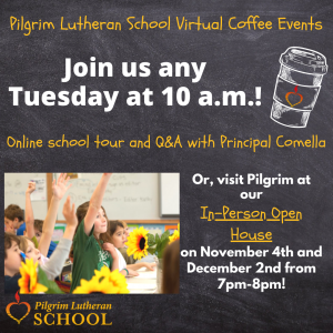 Join Pilgrim for a Virtual Coffee Informational Session with Principal Comella every Tuesday at 10am! Also, join us for in-person all school open houses on November 4th and December 2nd from 7pm-8pm! RSVP by clicking the link below.