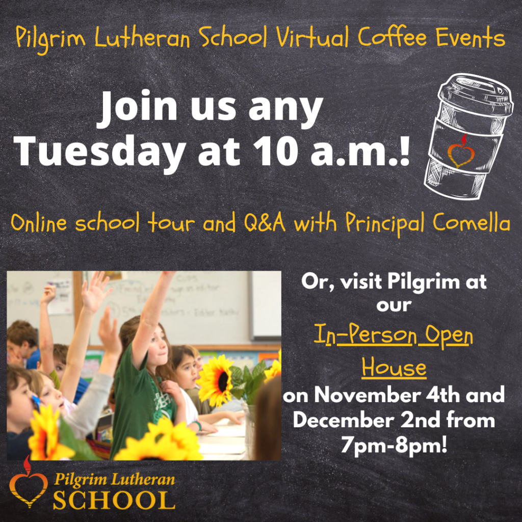 Join us for our fall events for prospective families! You're invited to a Virtual Coffee every Tuesday at 10am with Principal Comella. We are also hosting two In-Person Open Houses on November 4th and December 2nd from 7pm to 8pm!